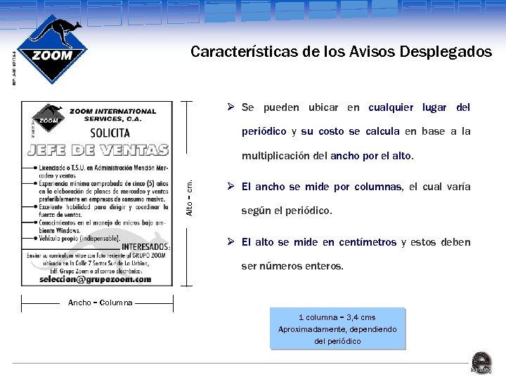 Características de los Avisos Desplegados Ø Se pueden ubicar en cualquier lugar del periódico