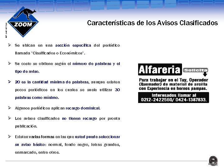 Características de los Avisos Clasificados Ø Se ubican en una sección específica del periódico