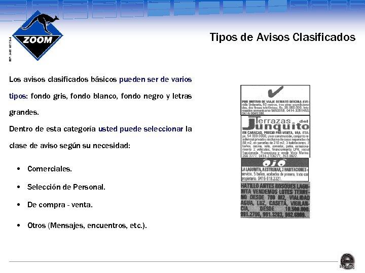 Tipos de Avisos Clasificados Los avisos clasificados básicos pueden ser de varios tipos: fondo