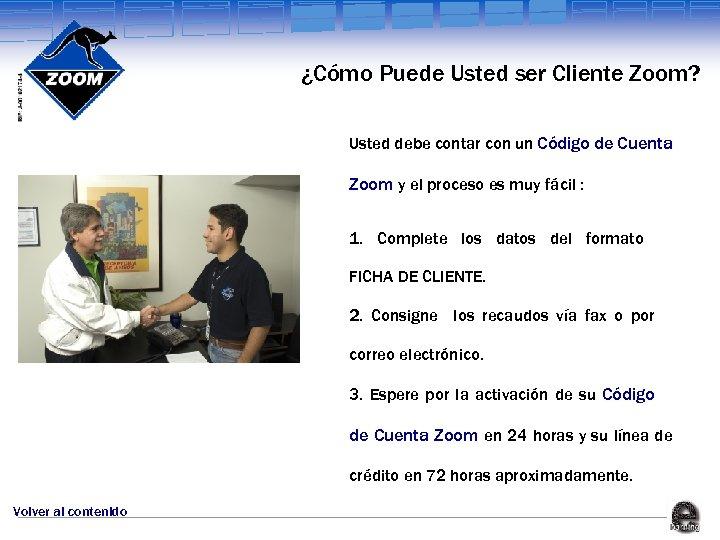 ¿Cómo Puede Usted ser Cliente Zoom? Usted debe contar con un Código de Cuenta