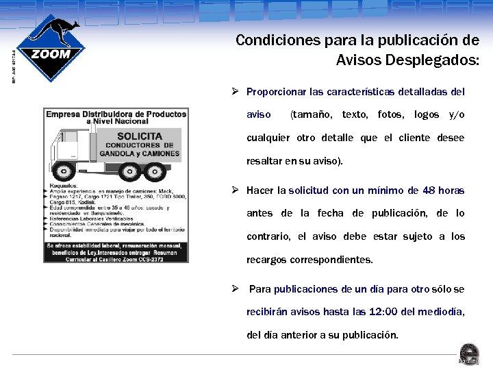 Condiciones para la publicación de Avisos Desplegados: Ø Proporcionar las características detalladas del aviso