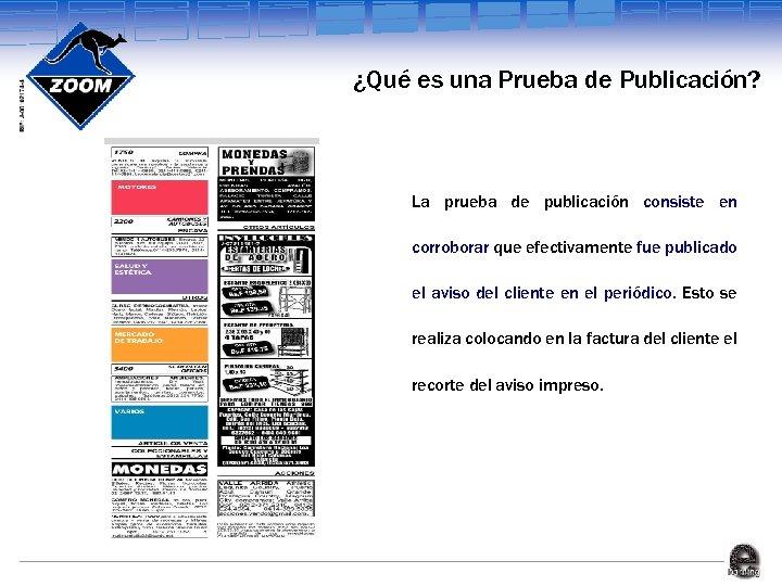 ¿Qué es una Prueba de Publicación? La prueba de publicación consiste en corroborar que