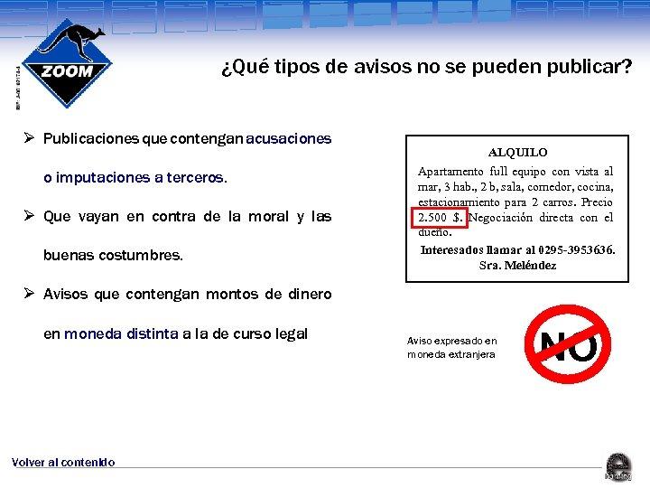¿Qué tipos de avisos no se pueden publicar? Ø Publicaciones que contengan acusaciones o