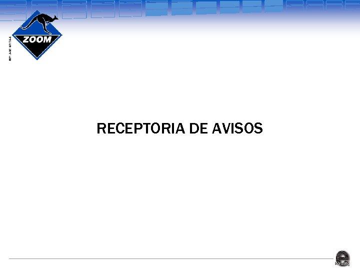RECEPTORIA DE AVISOS