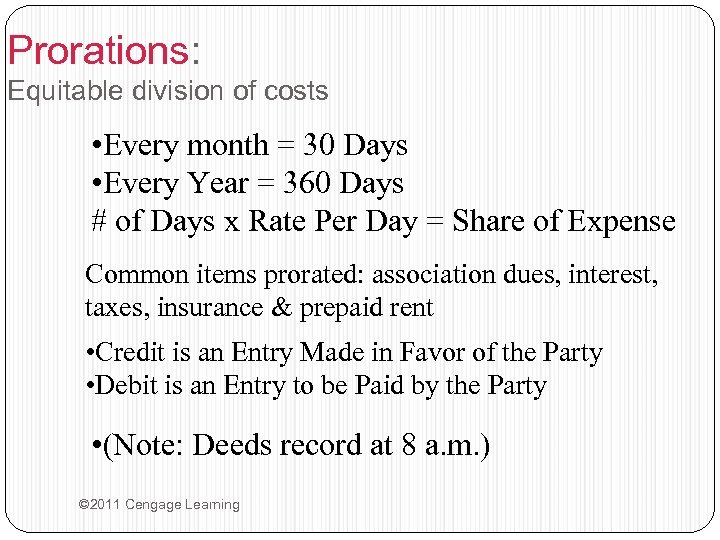 Prorations: Equitable division of costs • Every month = 30 Days • Every Year
