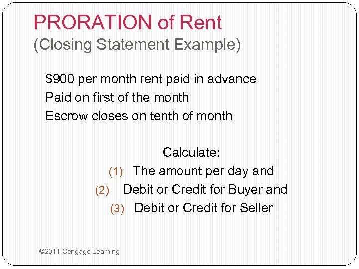 PRORATION of Rent (Closing Statement Example) $900 per month rent paid in advance Paid