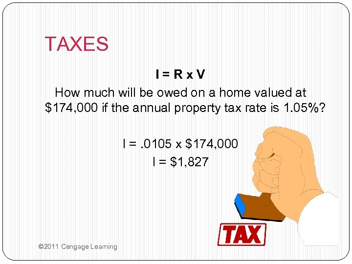 TAXES I=Rx. V How much will be owed on a home valued at $174,