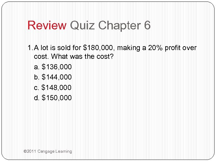 Review Quiz Chapter 6 1. A lot is sold for $180, 000, making a