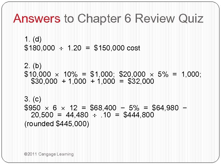 Answers to Chapter 6 Review Quiz 1. (d) $180, 000 1. 20 = $150,