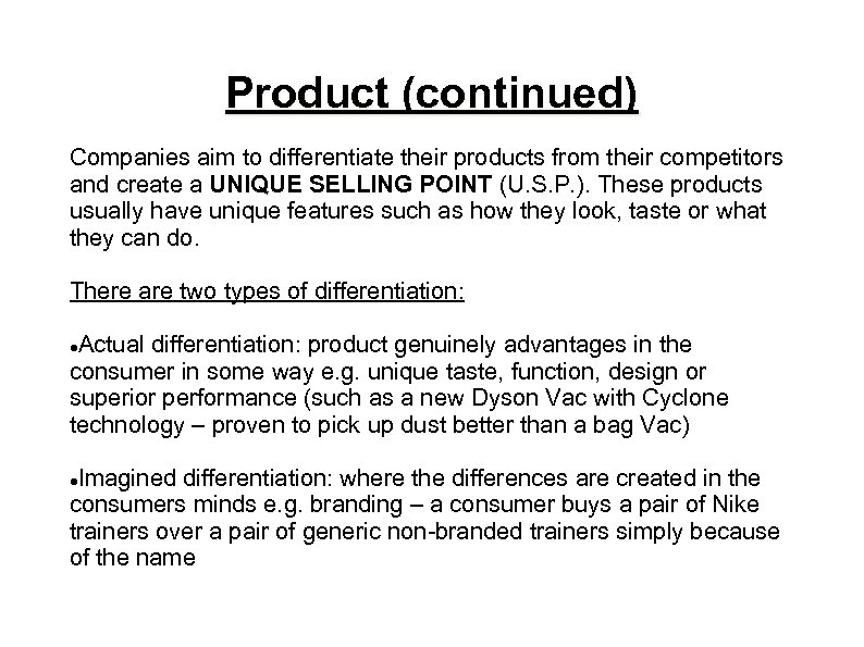 Product (continued) Companies aim to differentiate their products from their competitors and create a