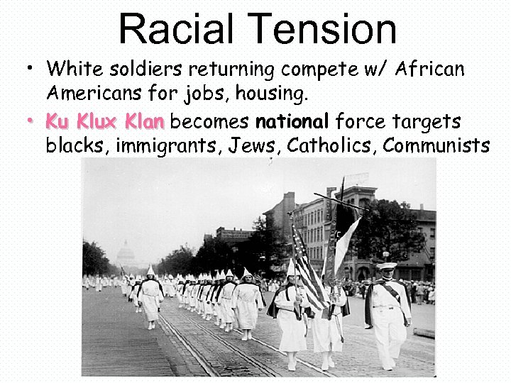 Racial Tension • White soldiers returning compete w/ African Americans for jobs, housing. •
