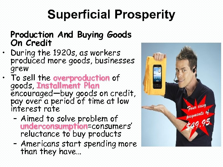 Superficial Prosperity Production And Buying Goods On Credit • During the 1920 s, as