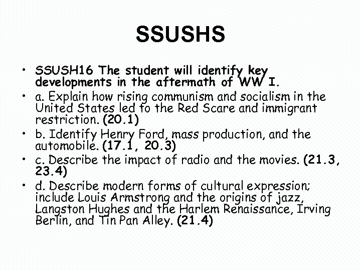 SSUSHS • SSUSH 16 The student will identify key developments in the aftermath of