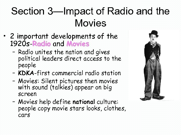 Section 3—Impact of Radio and the Movies • 2 important developments of the 1920