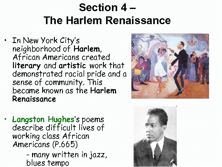 Section 4 – The Harlem Renaissance • In New York City's neighborhood of Harlem,