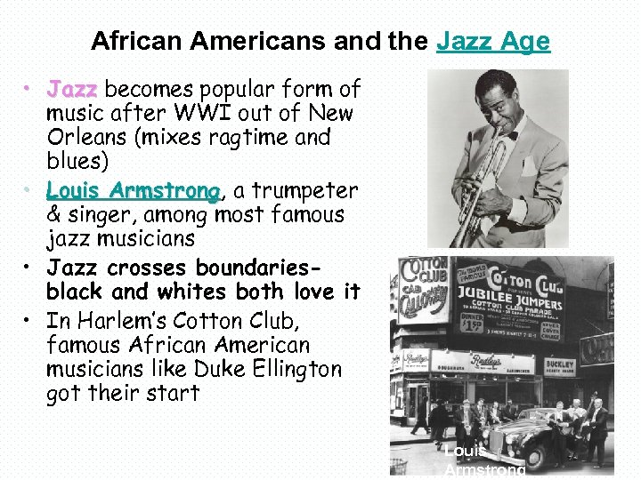 African Americans and the Jazz Age • Jazz becomes popular form of music after