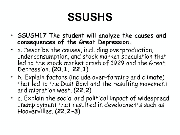 SSUSHS • SSUSH 17 The student will analyze the causes and consequences of the