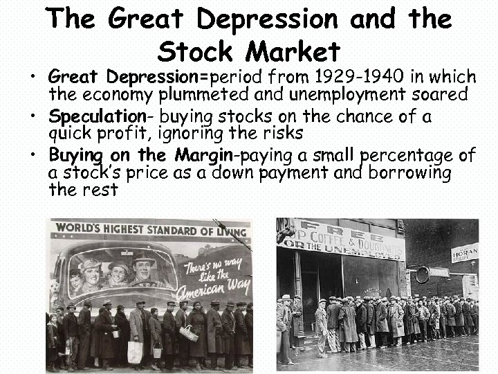 The Great Depression and the Stock Market • Great Depression=period from 1929 -1940 in