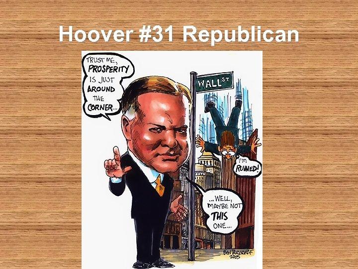 Hoover #31 Republican