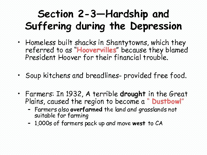 Section 2 -3—Hardship and Suffering during the Depression • Homeless built shacks in Shantytowns,
