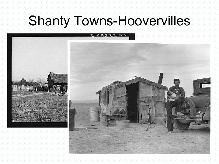 Shanty Towns-Hoovervilles