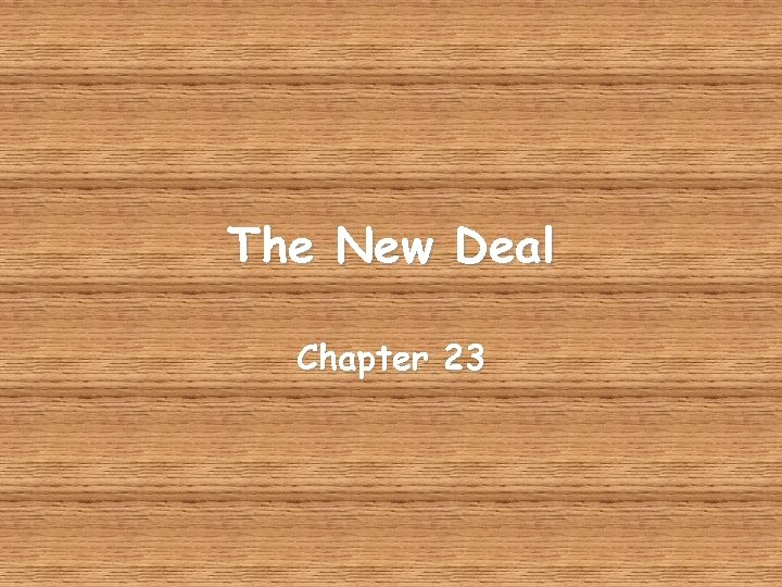 The New Deal Chapter 23