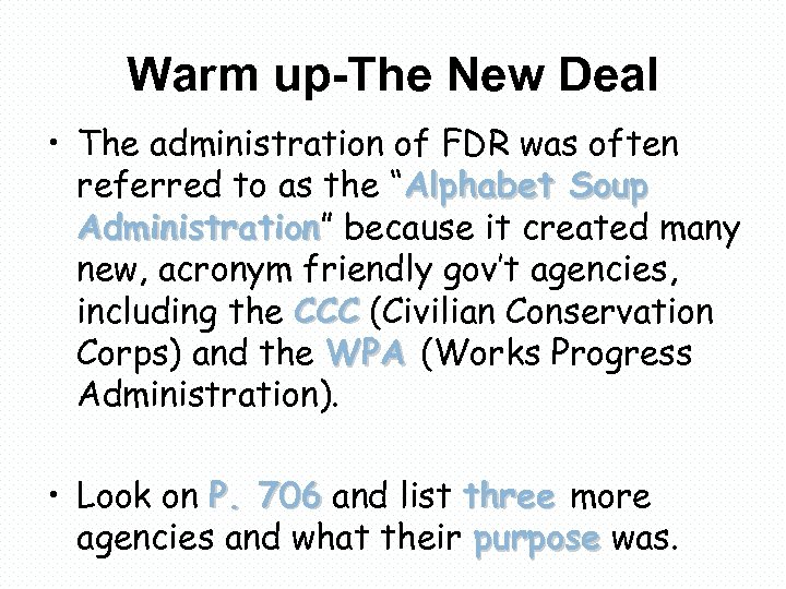 Warm up-The New Deal • The administration of FDR was often referred to as