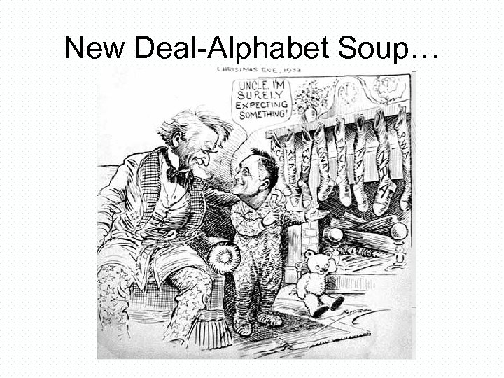 New Deal-Alphabet Soup…