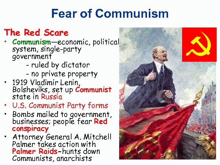 Fear of Communism The Red Scare • Communism—economic, political system, single-party government - ruled