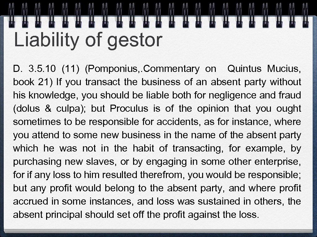 Liability of gestor D. 3. 5. 10 (11) (Pomponius, . Commentary on Quintus Mucius,