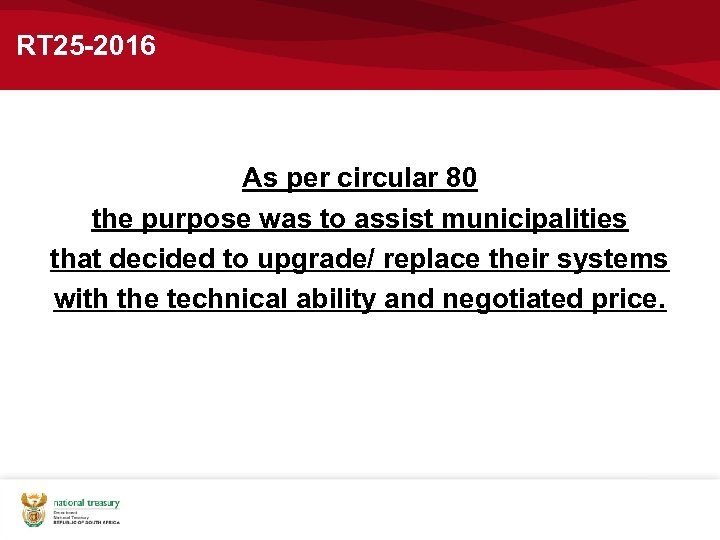 RT 25 -2016 As per circular 80 the purpose was to assist municipalities that