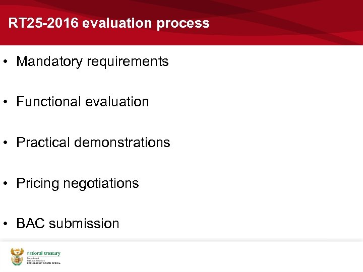 RT 25 -2016 evaluation process • Mandatory requirements • Functional evaluation • Practical demonstrations