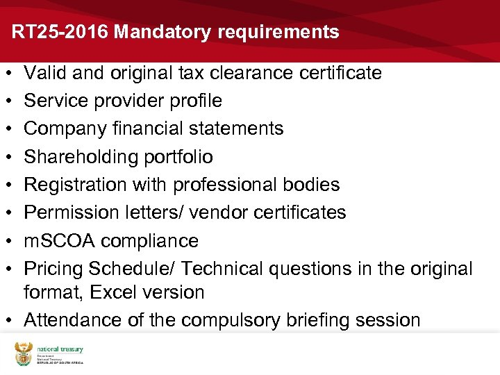 RT 25 -2016 Mandatory requirements • • Valid and original tax clearance certificate Service
