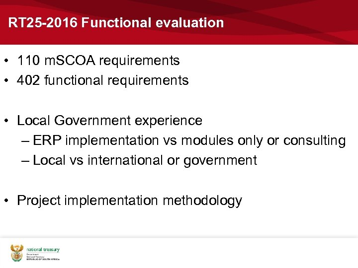 RT 25 -2016 Functional evaluation • 110 m. SCOA requirements • 402 functional requirements