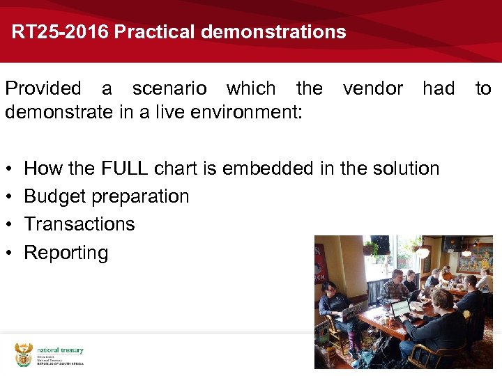 RT 25 -2016 Practical demonstrations Provided a scenario which the demonstrate in a live