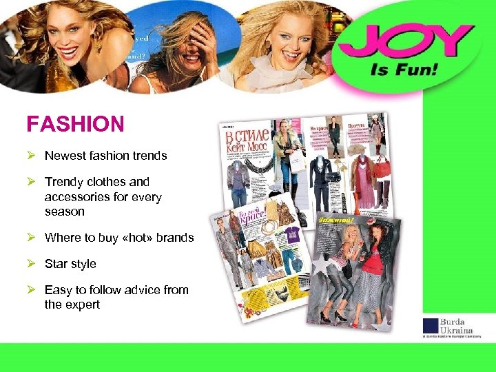 FASHION Ø Newest fashion trends Ø Trendy clothes and accessories for every season Ø