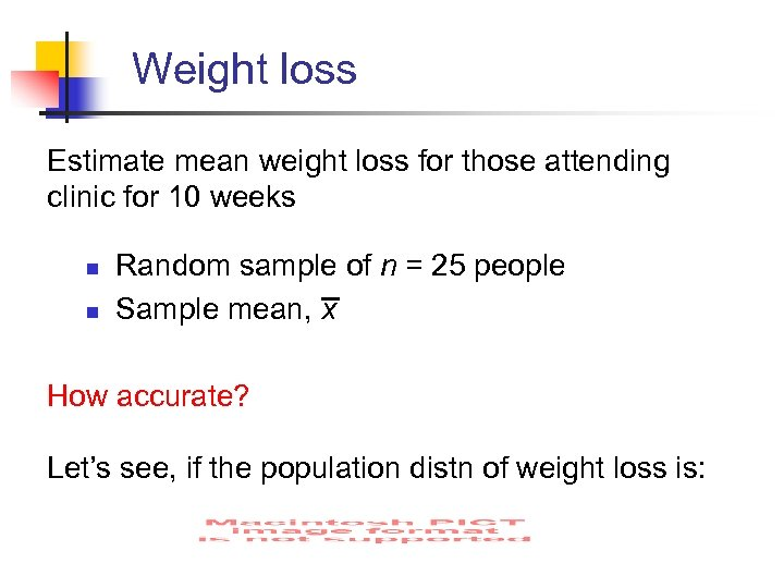 Weight loss Estimate mean weight loss for those attending clinic for 10 weeks n