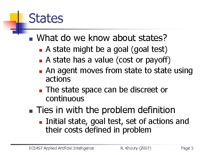 States n What do we know about states? n n n A state might