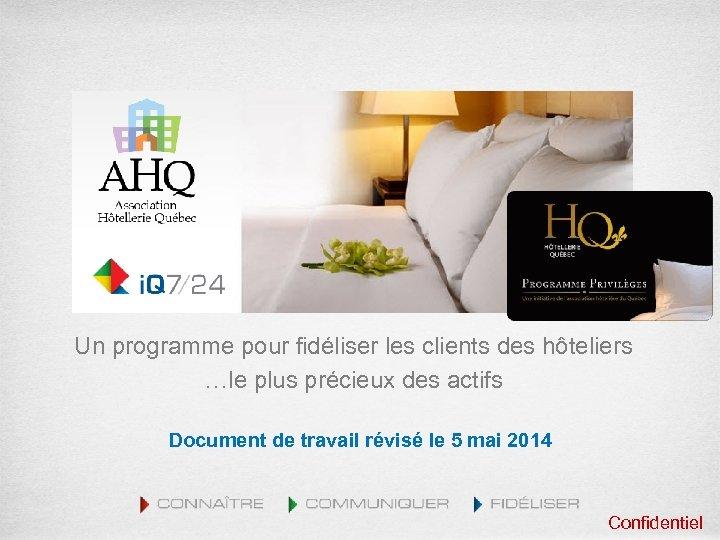 Un programme pour fidéliser les clients des hôteliers …le plus précieux des actifs Document