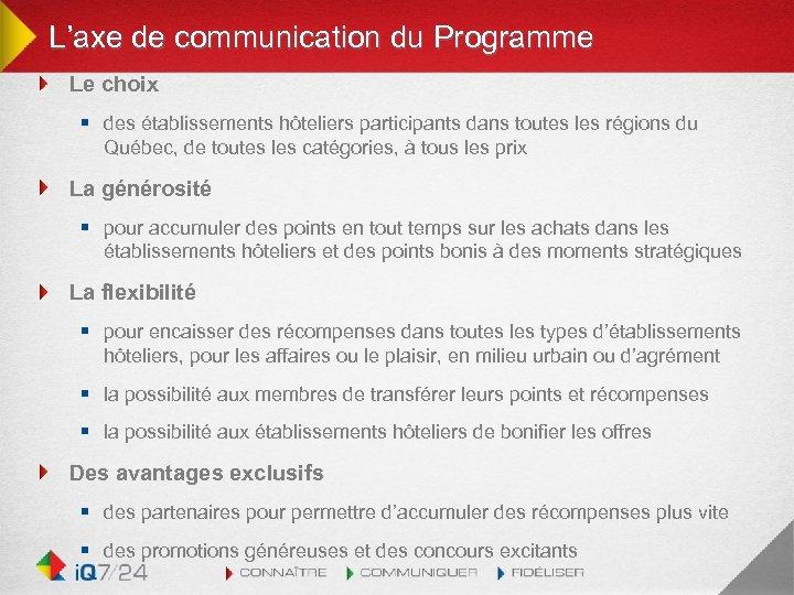 L'axe de communication du Programme Le choix § des établissements hôteliers participants dans toutes