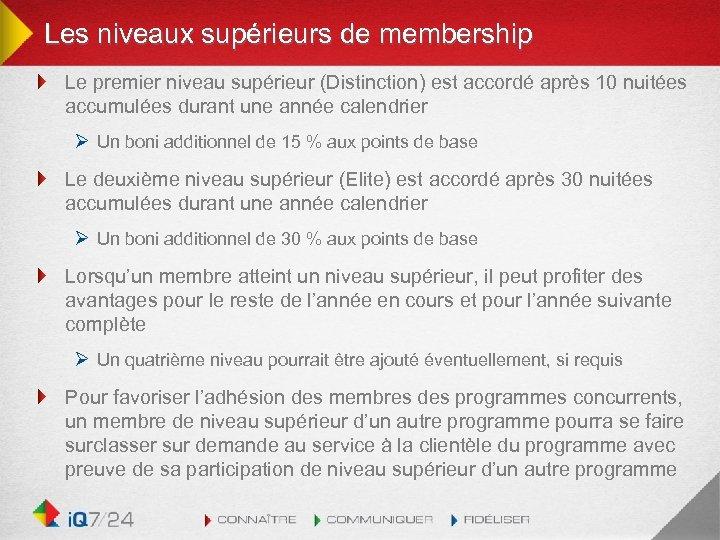 Les niveaux supérieurs de membership Le premier niveau supérieur (Distinction) est accordé après 10