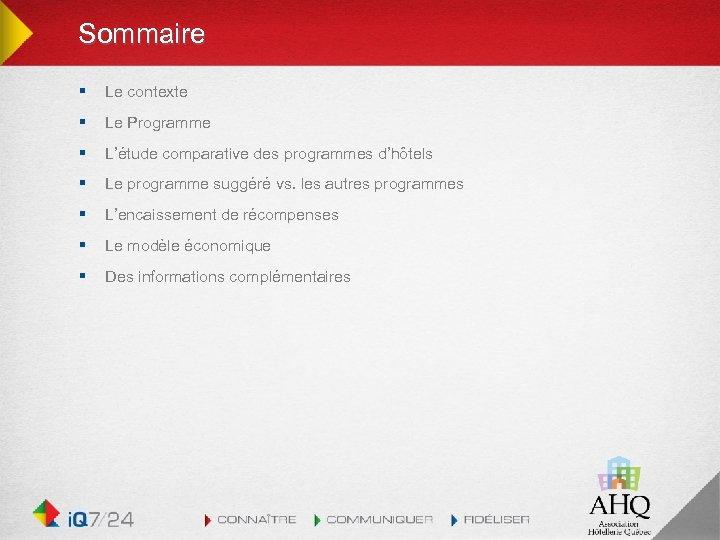 Sommaire § Le contexte § Le Programme § L'étude comparative des programmes d'hôtels §