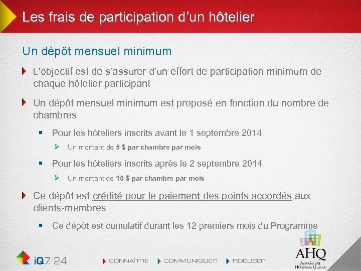 Les frais de participation d'un hôtelier Un dépôt mensuel minimum L'objectif est de s'assurer