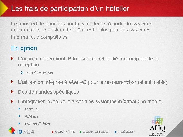 Les frais de participation d'un hôtelier Le transfert de données par lot via internet