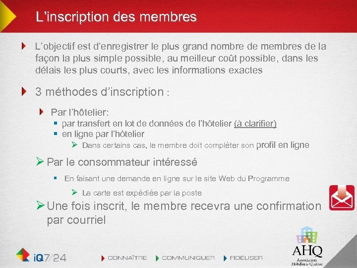 L'inscription des membres L'objectif est d'enregistrer le plus grand nombre de membres de la