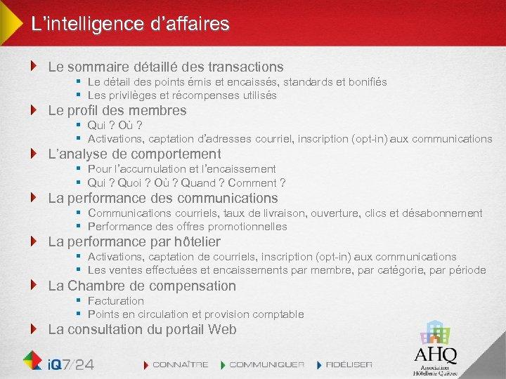 L'intelligence d'affaires Le sommaire détaillé des transactions § Le détail des points émis et