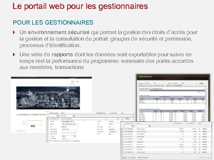 Le portail web pour les gestionnaires POUR LES GESTIONNAIRES Un environnement sécurisé qui permet