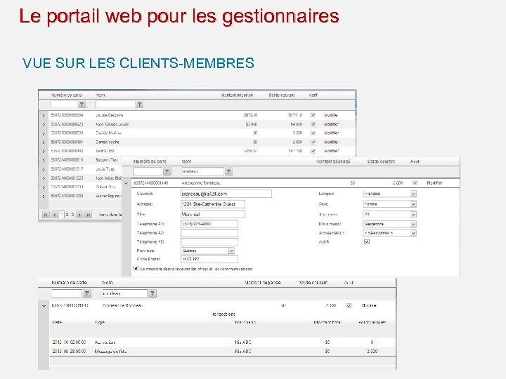 Le portail web pour les gestionnaires VUE SUR LES CLIENTS-MEMBRES