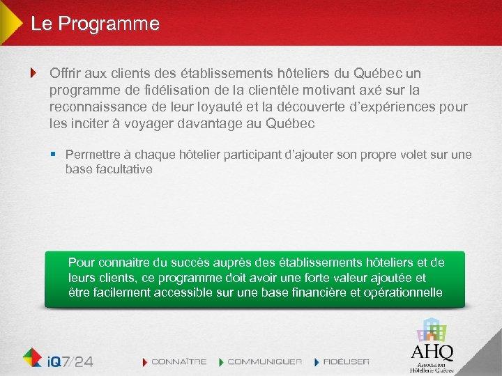 Le Programme Offrir aux clients des établissements hôteliers du Québec un programme de fidélisation