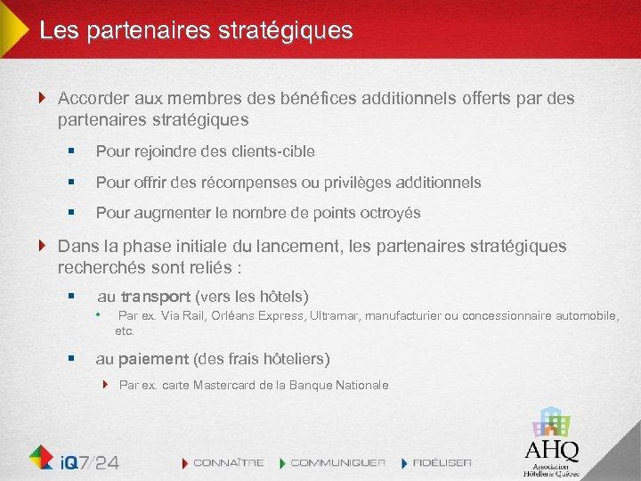 Les partenaires stratégiques Accorder aux membres des bénéfices additionnels offerts par des partenaires stratégiques